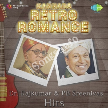 Kannada Retro Romance Dr. RajKumar and P.B. Sreenivas Hits Songs Download -  W SONGS